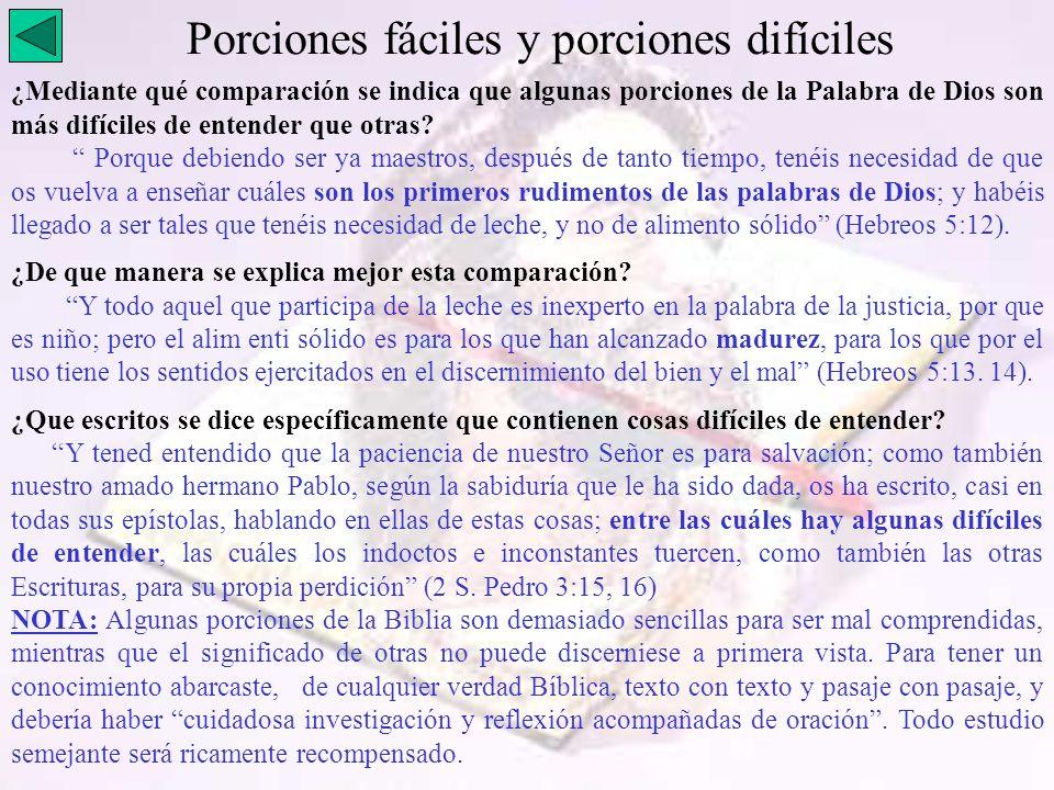 Porciones fáciles y porciones difíciles ¿Mediante qué comparación se indica que algunas porciones de la Palabra de Dios son más difíciles de entender