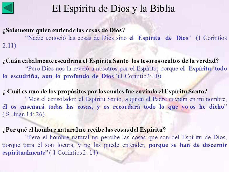 El Espíritu de Dios y la Biblia ¿Solamente quién entiende las cosas de Dios? Nadie conoció las cosas de Dios sino el Espíritu de Dios (1 Corintios 2:1