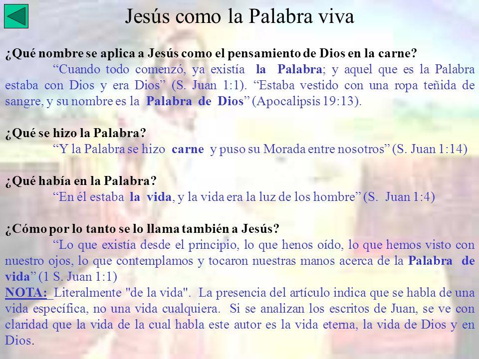 Jesús como la Palabra viva ¿Qué nombre se aplica a Jesús como el pensamiento de Dios en la carne? Cuando todo comenzó, ya existía la Palabra; y aquel