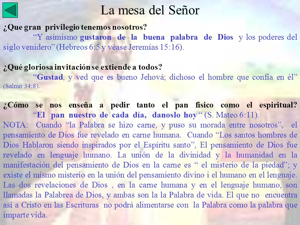 La mesa del Señor ¿Que gran privilegio tenemos nosotros? Y asimismo gustaron de la buena palabra de Dios y los poderes del siglo venidero (Hebreos 6:5