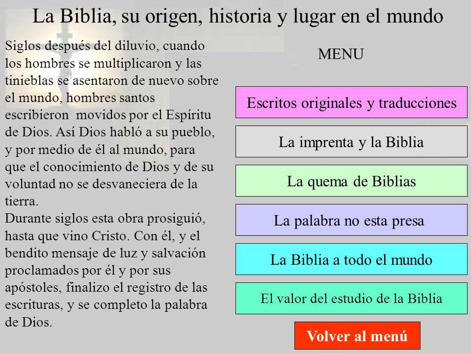 La Biblia, su origen, historia y lugar en el mundo Siglos después del diluvio, cuando los hombres se multiplicaron y las tinieblas se asentaron de nue