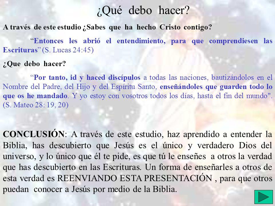 ¿Qué debo hacer? A través de este estudio ¿Sabes que ha hecho Cristo contigo? Entonces les abrió el entendimiento, para que comprendiesen las Escritur