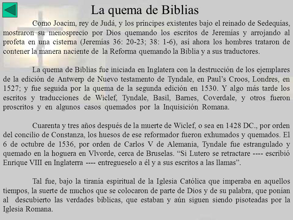 La quema de Biblias Como Joacim, rey de Judá, y los príncipes existentes bajo el reinado de Sedequías, mostraron su menosprecio por Dios quemando los