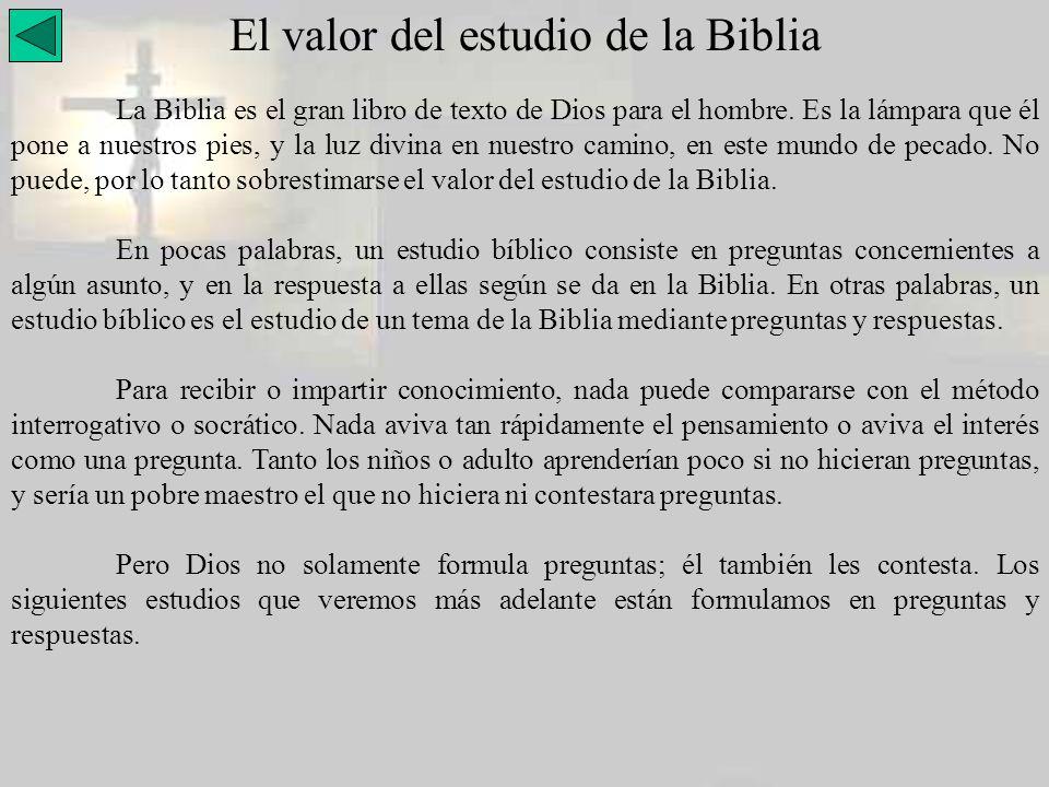 El valor del estudio de la Biblia La Biblia es el gran libro de texto de Dios para el hombre. Es la lámpara que él pone a nuestros pies, y la luz divi