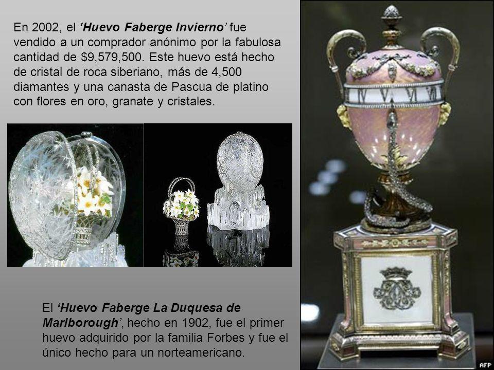 En 2002, el Huevo Faberge Invierno fue vendido a un comprador anónimo por la fabulosa cantidad de $9,579,500. Este huevo está hecho de cristal de roca