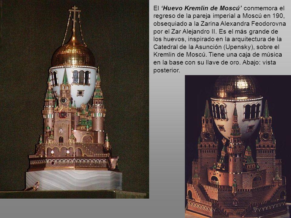 El Huevo Kremlin de Moscú conmemora el regreso de la pareja imperial a Moscú en 190, obsequiado a la Zarina Alexandra Feodorovna por el Zar Alejandro