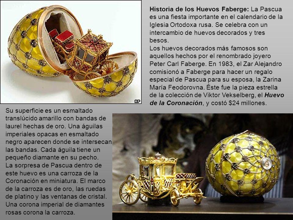 Historia de los Huevos Faberge: La Pascua es una fiesta importante en el calendario de la Iglesia Ortodoxa rusa. Se celebra con un intercambio de huev