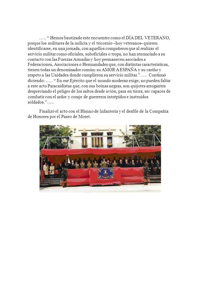 IV DÍA DEL VETERANO DE LAS FAS El día 18 de Mayo de 2002 y organizado por la Hermandad de Veteranos de las Fuerzas Armadas y Guardia Civil se celebró en el Acuartelamiento del Colegio de Guardias Jóvenes Duque de Ahumada de la Guardia Civil en Valdemoro (Madrid) y como se esperaba, fue todo un éxito de organización, asistencia, participación y cariño demostrado a los veteranos.