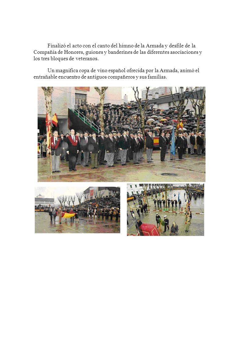 Finalizó el acto con el canto del himno de la Armada y desfile de la Compañía de Honores, guiones y banderines de las diferentes asociaciones y los tres bloques de veteranos.