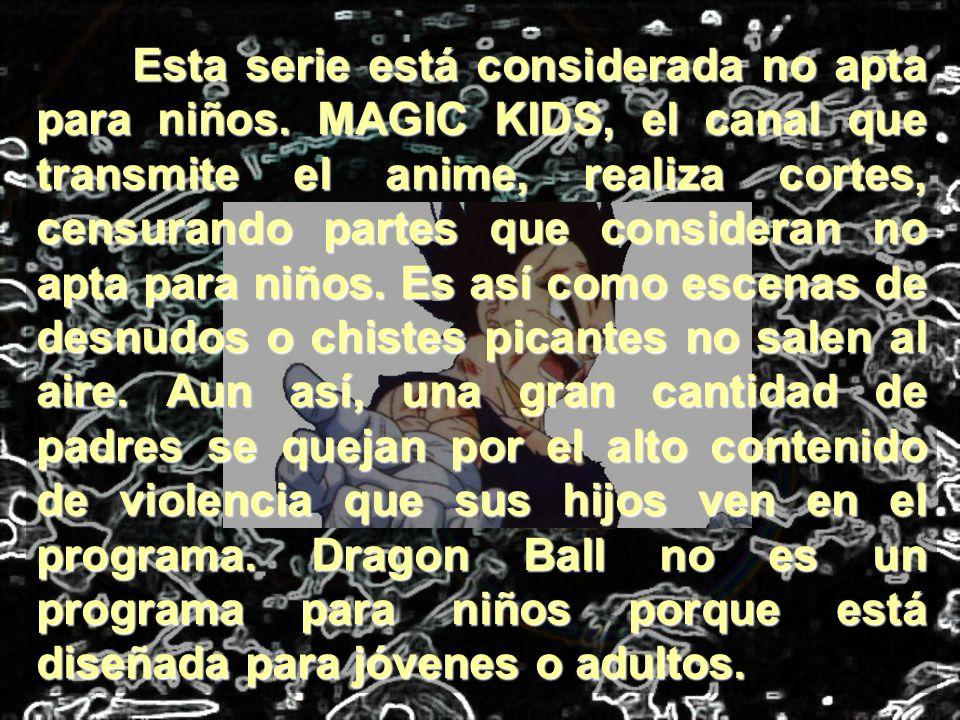 Esta serie está considerada no apta para niños. MAGIC KIDS, el canal que transmite el anime, realiza cortes, censurando partes que consideran no apta