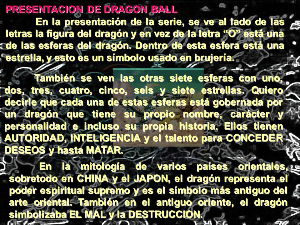 PRESENTACION DE DRAGON BALL En la presentación de la serie, se ve al lado de las letras la figura del dragón y en vez de la letra O está una de las es