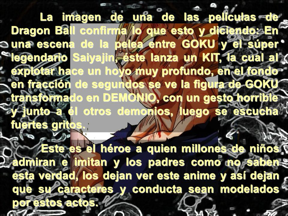 La imagen de una de las películas de Dragon Ball confirma lo que esto y diciendo: En una escena de la pelea entre GOKU y el súper legendario Saiyajin,