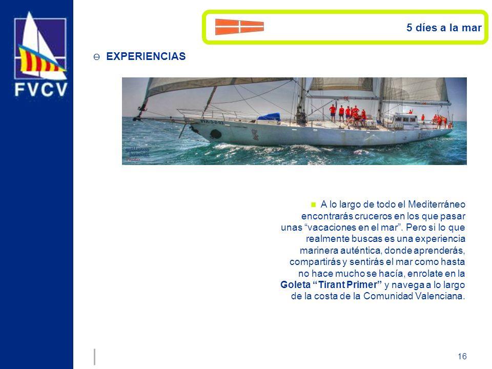 16 EXPERIENCIAS A lo largo de todo el Mediterráneo encontrarás cruceros en los que pasar unas vacaciones en el mar. Pero si lo que realmente buscas es