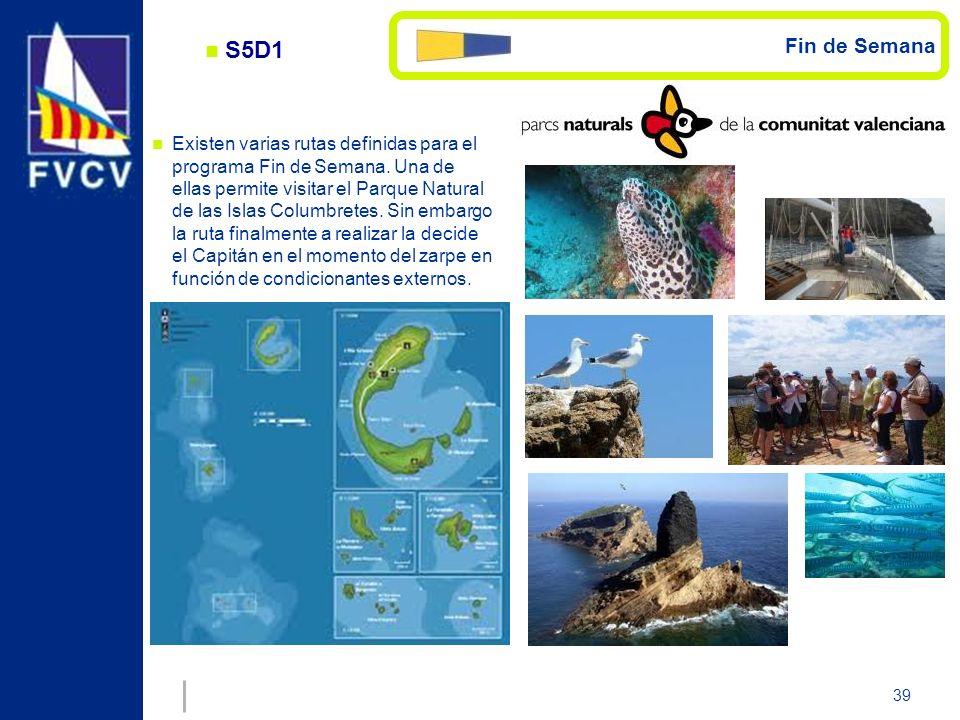 39 S5D1 Fin de Semana Existen varias rutas definidas para el programa Fin de Semana. Una de ellas permite visitar el Parque Natural de las Islas Colum