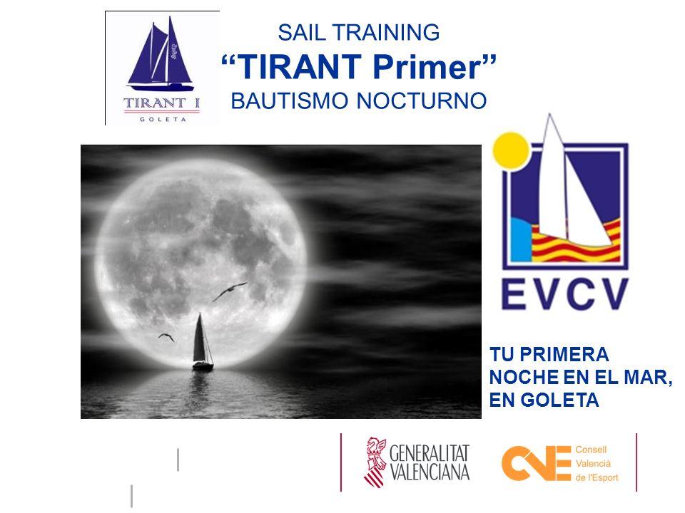 SAIL TRAINING TIRANT Primer BAUTISMO NOCTURNO TU PRIMERA NOCHE EN EL MAR, EN GOLETA
