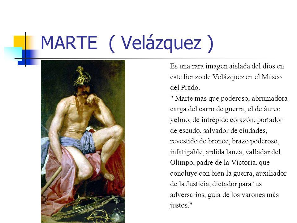 MARTE ( Velázquez ) Es una rara imagen aislada del dios en este lienzo de Velázquez en el Museo del Prado.