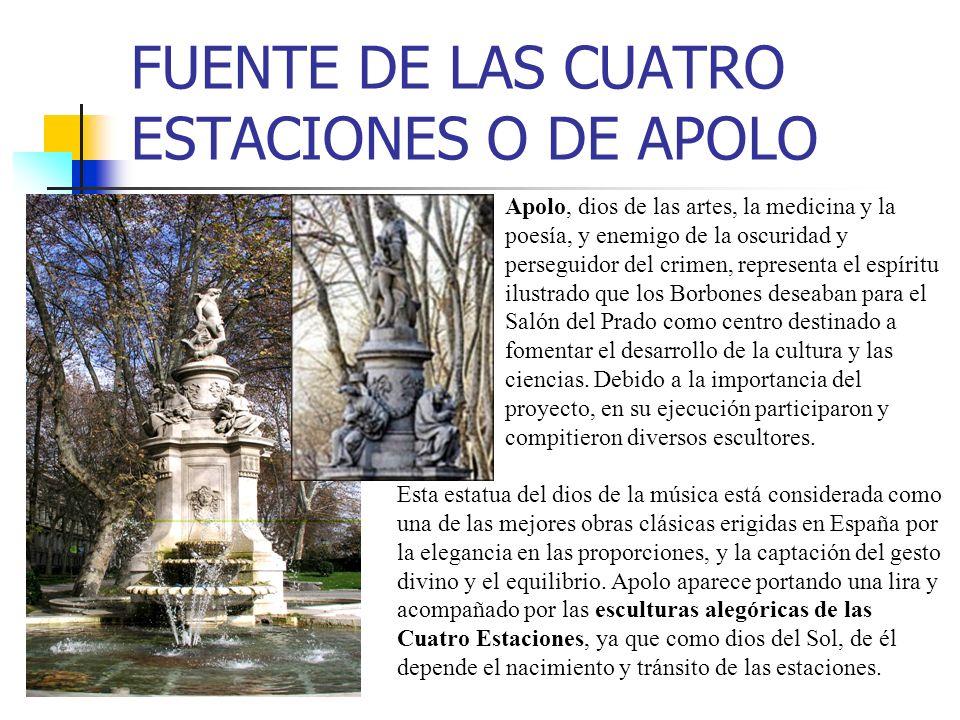 FUENTE DE LAS CUATRO ESTACIONES O DE APOLO Apolo, dios de las artes, la medicina y la poesía, y enemigo de la oscuridad y perseguidor del crimen, repr