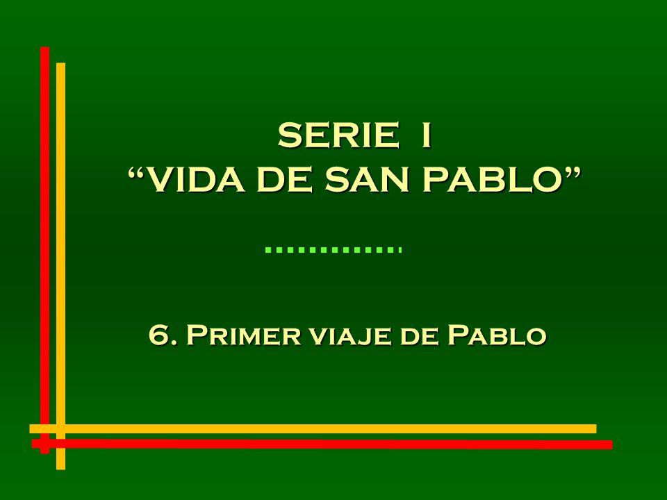 SERIE I VIDA DE SAN PABLO 6. Primer viaje de Pablo