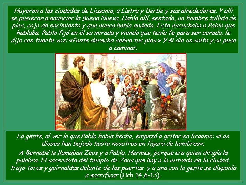 En Listra realizan otro milagro: curan a un cojo de nacimiento y los naturales los confunden con Zeus, jefe de los dioses (a Bernabé) y con Hermes, di