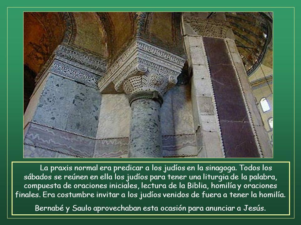 La praxis normal era predicar a los judíos en la sinagoga.
