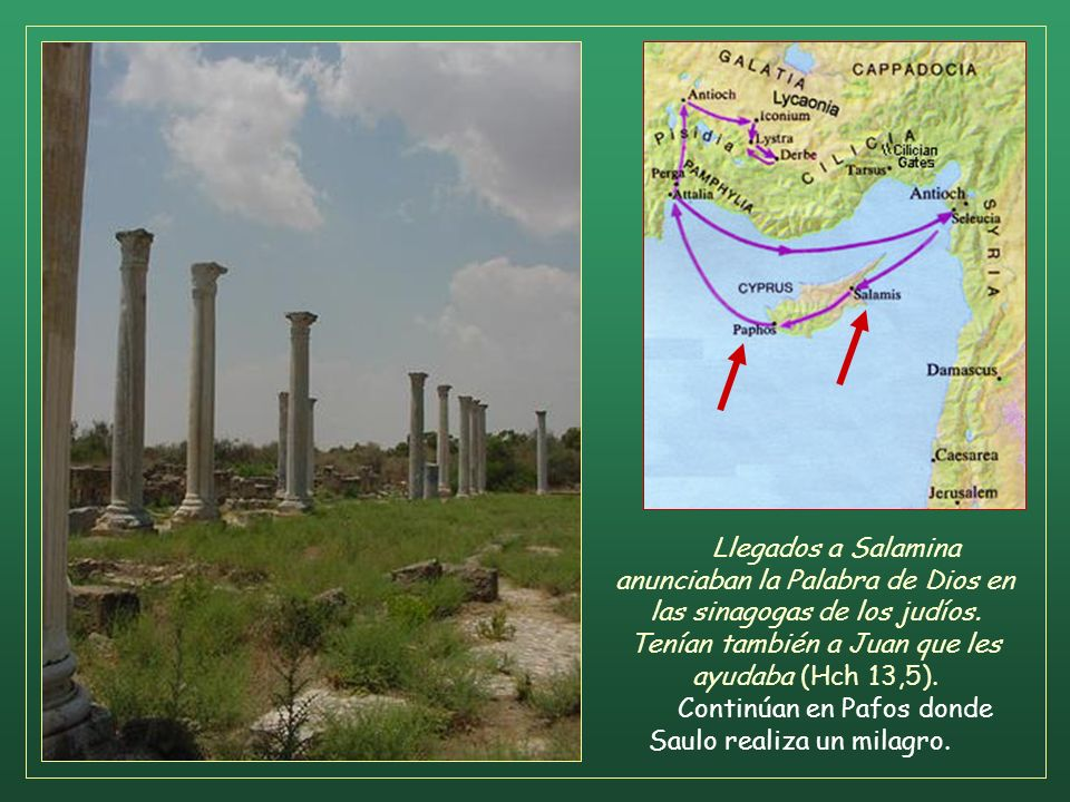 Llegados a Salamina anunciaban la Palabra de Dios en las sinagogas de los judíos.