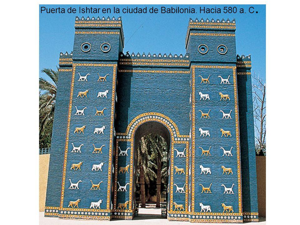 Puerta de Ishtar en la ciudad de Babilonia. Hacia 580 a. C.