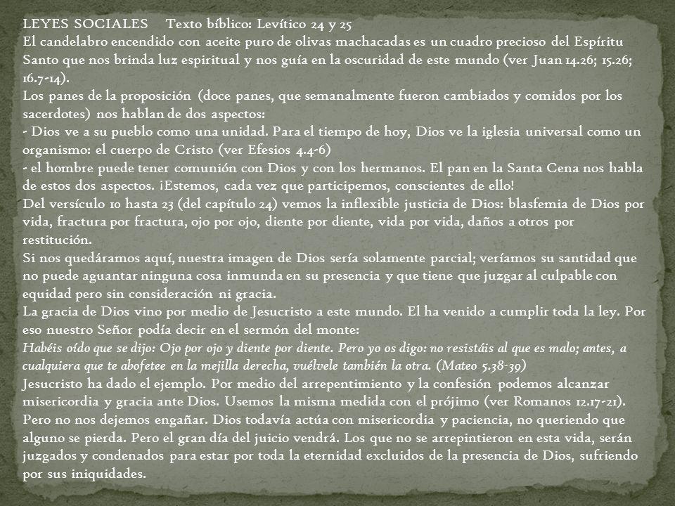 LEYES SOCIALES Texto bíblico: Levítico 24 y 25 El candelabro encendido con aceite puro de olivas machacadas es un cuadro precioso del Espíritu Santo q
