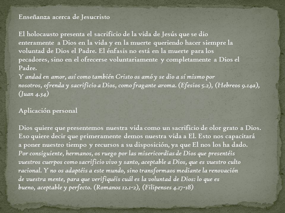Enseñanza acerca de Jesucristo El holocausto presenta el sacrificio de la vida de Jesús que se dio enteramente a Dios en la vida y en la muerte querie