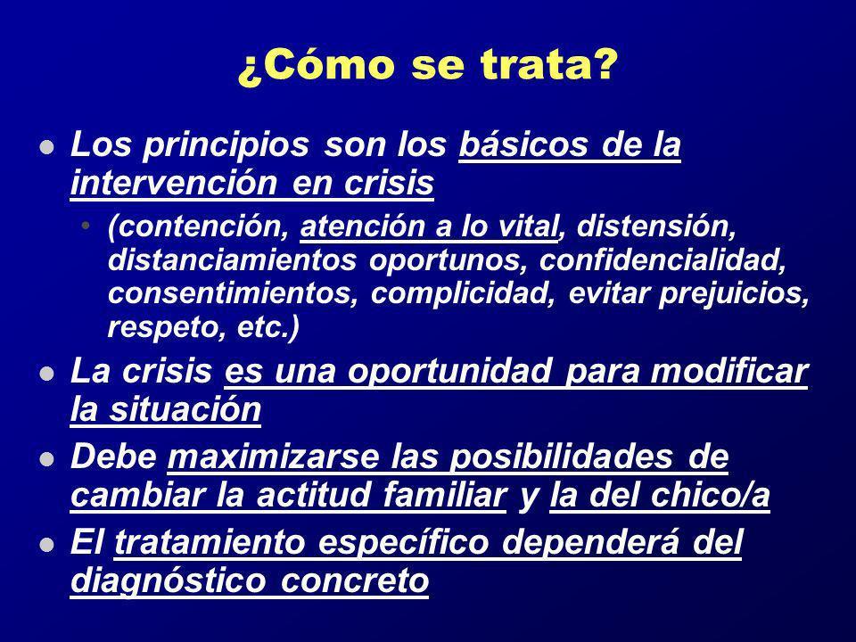 ¿Cómo se trata? l Los principios son los básicos de la intervención en crisis (contención, atención a lo vital, distensión, distanciamientos oportunos