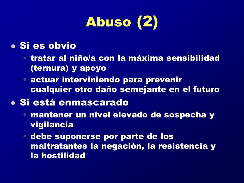 Abuso (2) l Si es obvio tratar al niño/a con la máxima sensibilidad (ternura) y apoyo actuar interviniendo para prevenir cualquier otro daño semejante