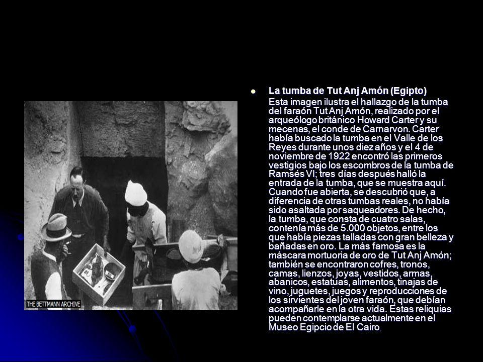La tumba de Tut Anj Amón (Egipto) La tumba de Tut Anj Amón (Egipto) Esta imagen ilustra el hallazgo de la tumba del faraón Tut Anj Amón, realizado por