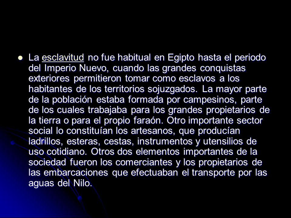 La esclavitud no fue habitual en Egipto hasta el periodo del Imperio Nuevo, cuando las grandes conquistas exteriores permitieron tomar como esclavos a