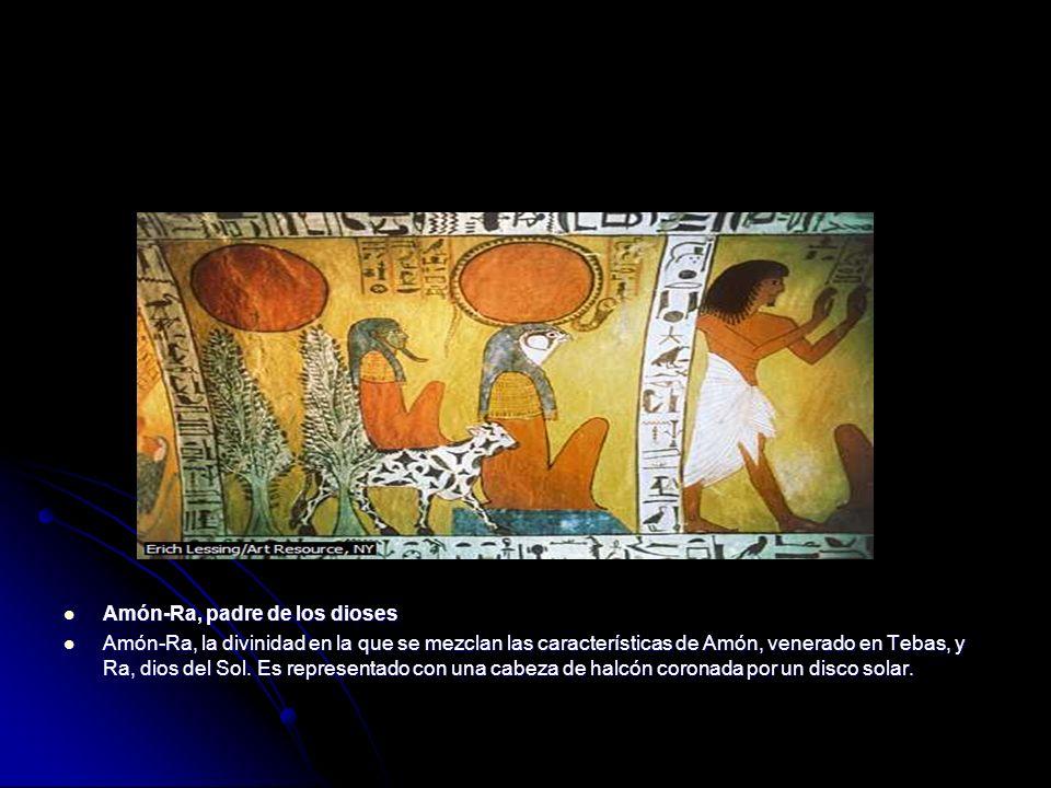 Amón-Ra, padre de los dioses Amón-Ra, padre de los dioses Amón-Ra, la divinidad en la que se mezclan las características de Amón, venerado en Tebas, y