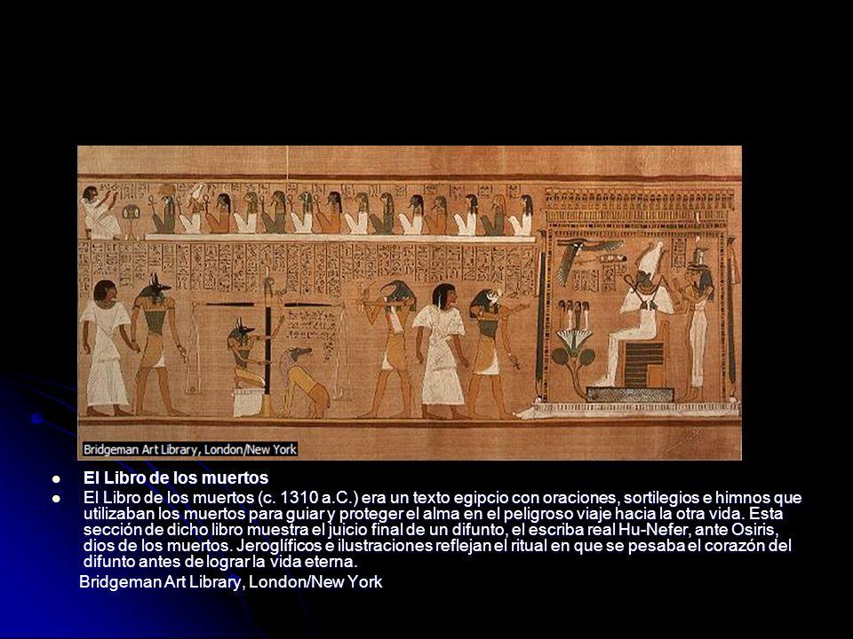 El Libro de los muertos El Libro de los muertos El Libro de los muertos (c. 1310 a.C.) era un texto egipcio con oraciones, sortilegios e himnos que ut