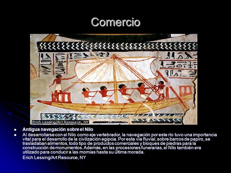 Comercio Antigua navegación sobre el Nilo Antigua navegación sobre el Nilo Al desarrollarse con el Nilo como eje vertebrador, la navegación por este r