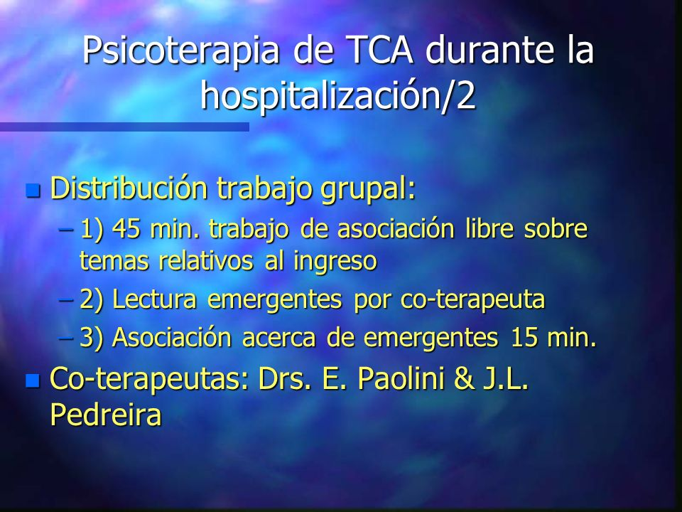 Psicoterapia de TCA durante la hospitalización/2 n Distribución trabajo grupal: –1) 45 min. trabajo de asociación libre sobre temas relativos al ingre