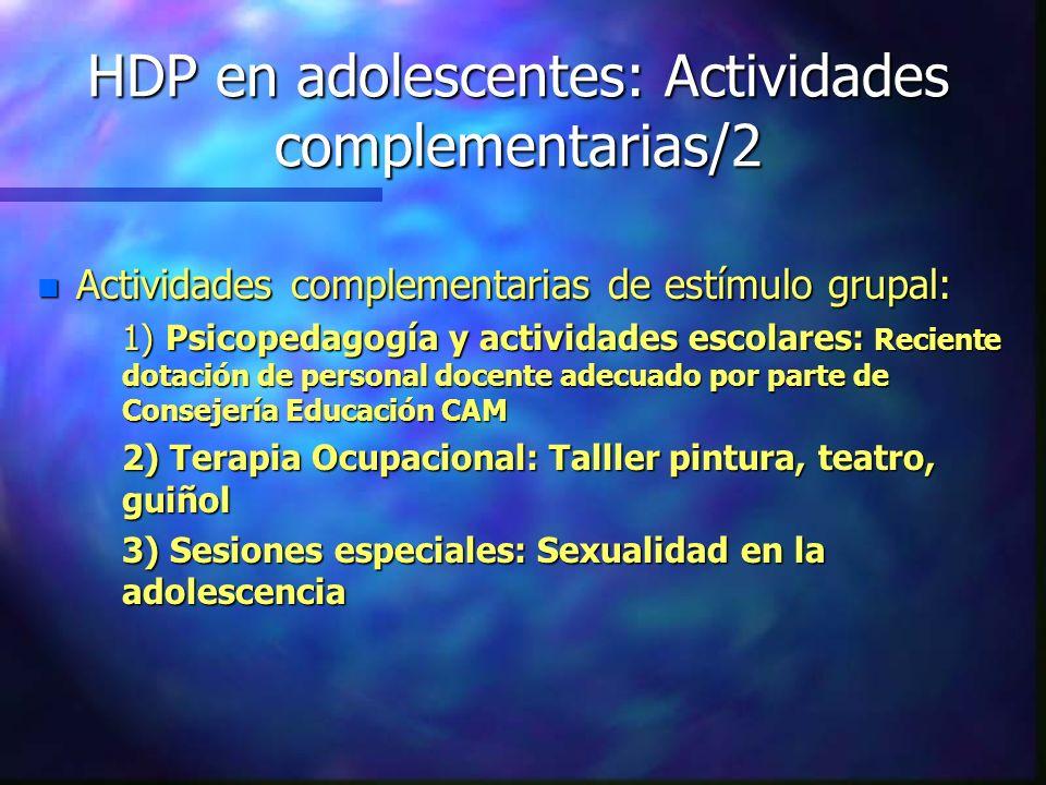 HDP en adolescentes: Actividades complementarias/2 n Actividades complementarias de estímulo grupal: 1) Psicopedagogía y actividades escolares: Recien