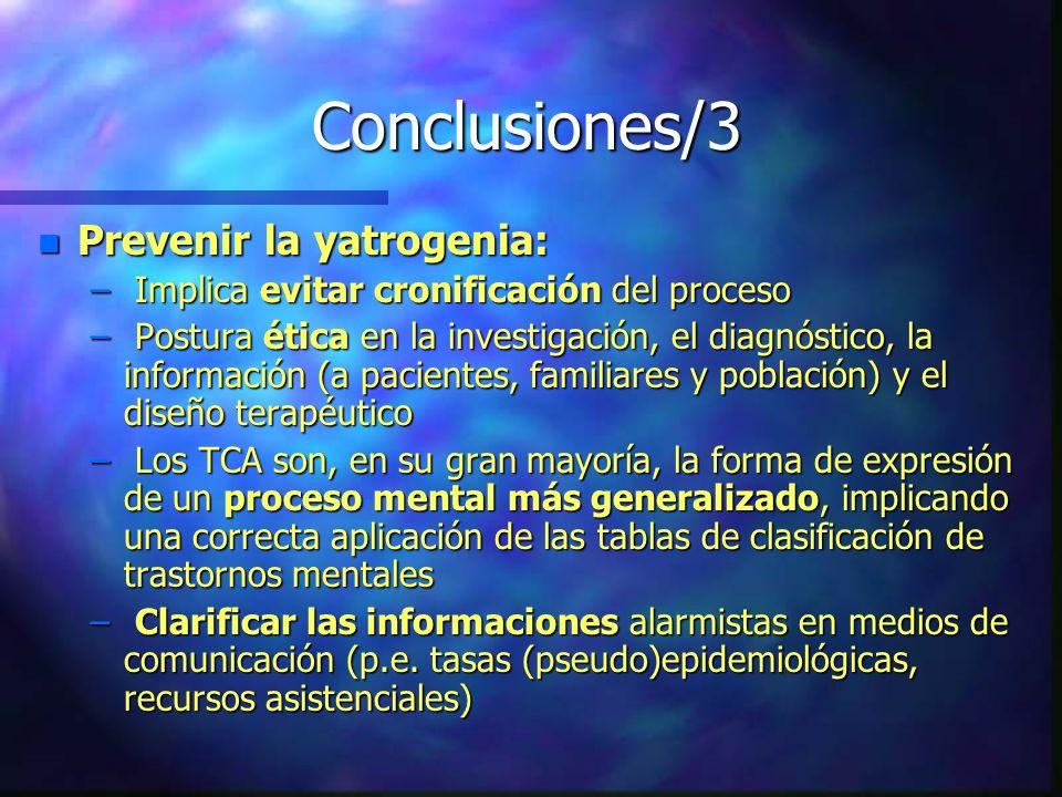 Conclusiones/3 n Prevenir la yatrogenia: – Implica evitar cronificación del proceso – Postura ética en la investigación, el diagnóstico, la informació