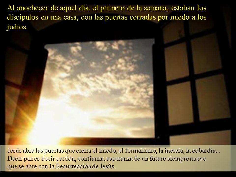 Jesús abre las puertas que cierra el miedo, el formalismo, la inercia, la cobardía...