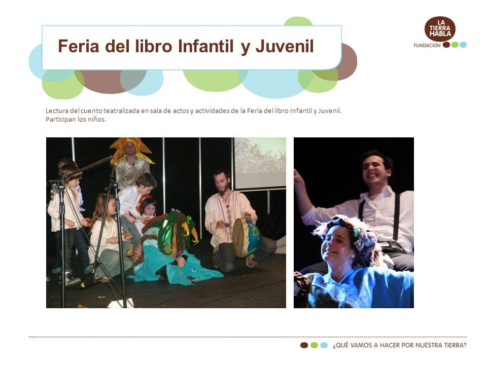 Feria del libro Infantil y Juvenil Lectura del cuento teatralizada en sala de actos y actividades de la Feria del libro Infantil y Juvenil. Participan