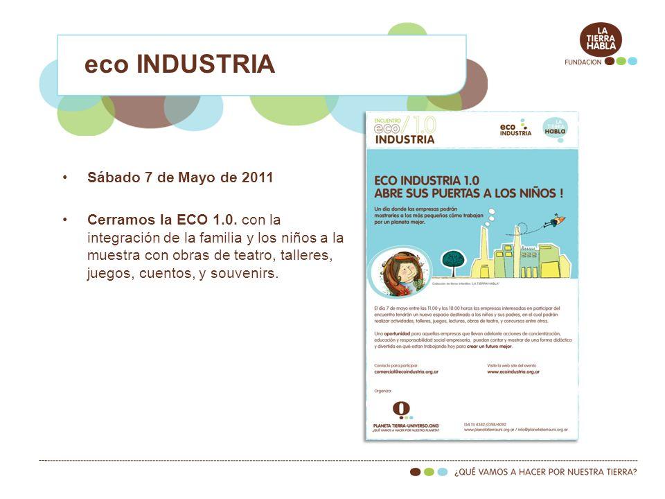 Sábado 7 de Mayo de 2011 Cerramos la ECO 1.0. con la integración de la familia y los niños a la muestra con obras de teatro, talleres, juegos, cuentos