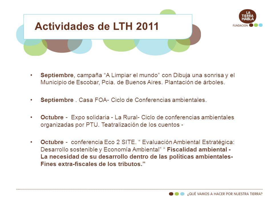 Actividades de LTH 2011 Septiembre, campaña A Limpiar el mundo con Dibuja una sonrisa y el Municipio de Escobar, Pcia. de Buenos Aires. Plantación de