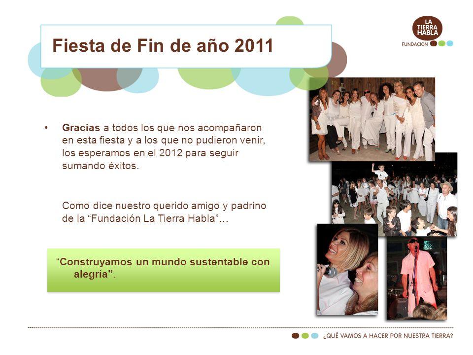 Fiesta de Fin de año 2011 Gracias a todos los que nos acompañaron en esta fiesta y a los que no pudieron venir, los esperamos en el 2012 para seguir s