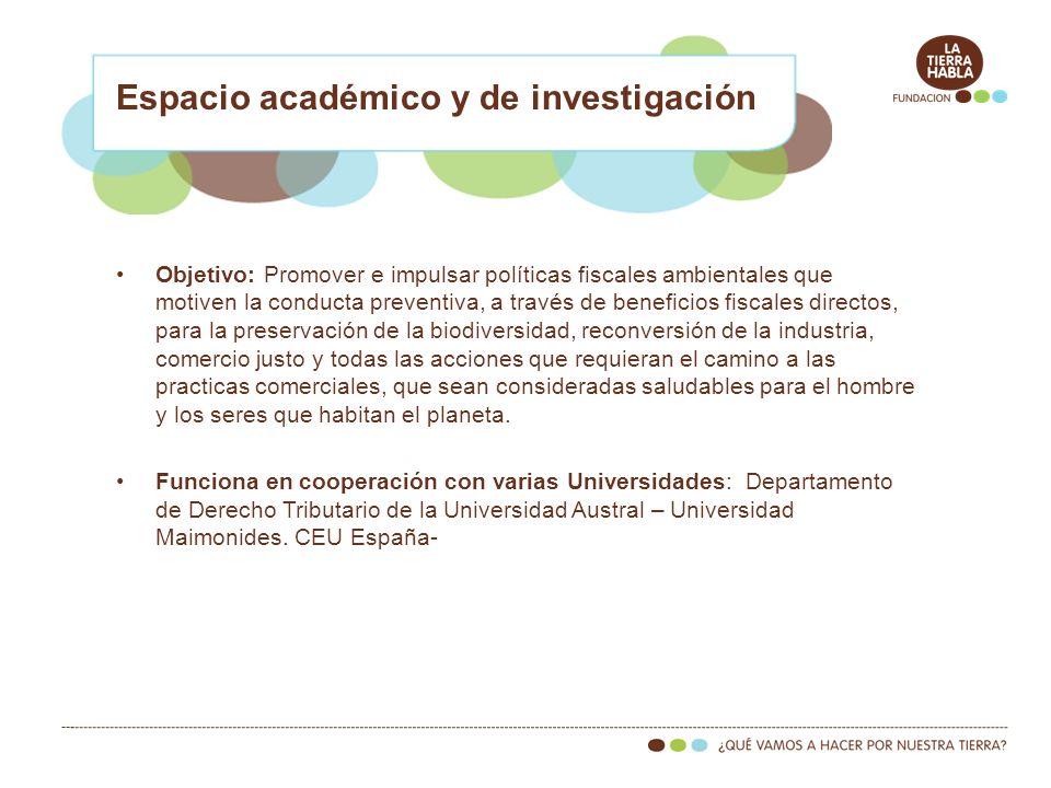 Objetivo: Promover e impulsar políticas fiscales ambientales que motiven la conducta preventiva, a través de beneficios fiscales directos, para la pre