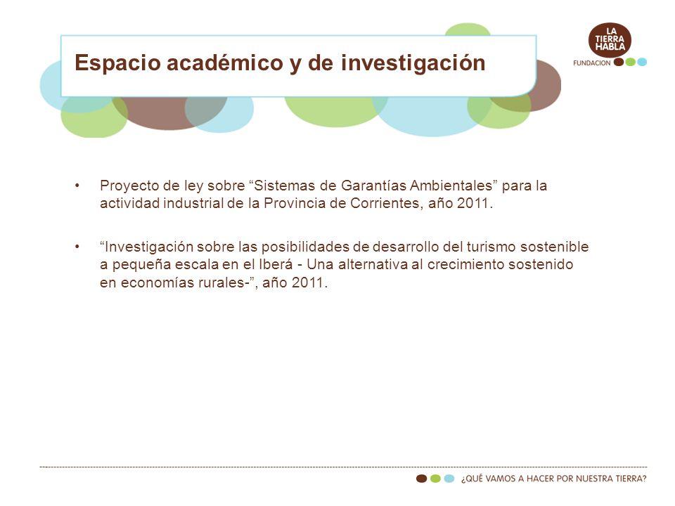 Proyecto de ley sobre Sistemas de Garantías Ambientales para la actividad industrial de la Provincia de Corrientes, año 2011. Investigación sobre las
