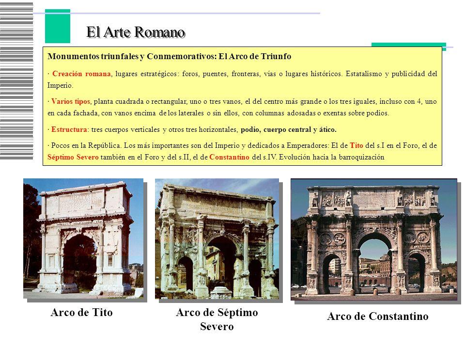 El Arte Romano Monumentos triunfales y Conmemorativos: El Arco de Triunfo · Creación romana, lugares estratégicos: foros, puentes, fronteras, vías o l
