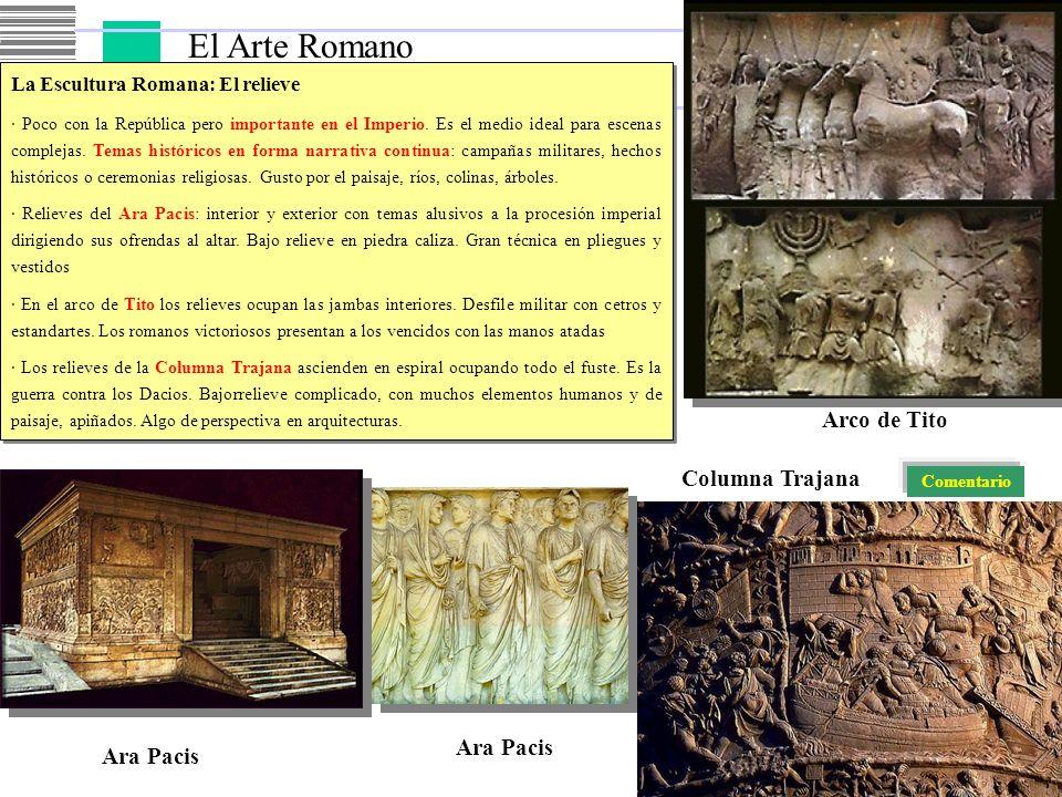 El Arte Romano La Escultura Romana: El relieve · Poco con la República pero importante en el Imperio. Es el medio ideal para escenas complejas. Temas