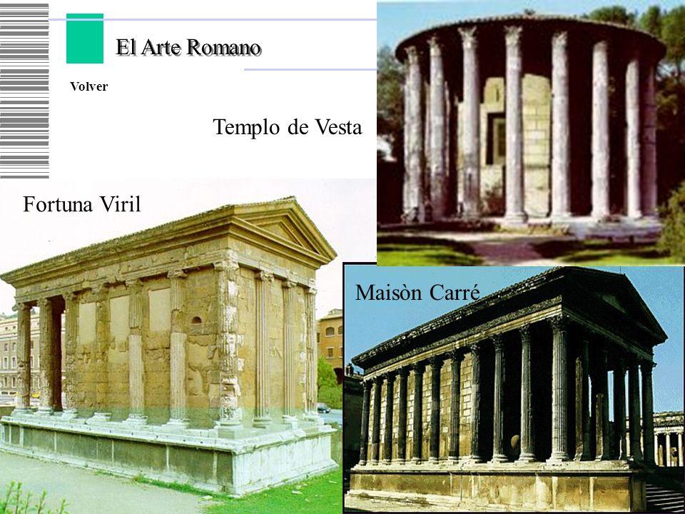 El Arte Romano El Arte Romano Volver Fortuna Viril Maisòn Carré Templo de Vesta