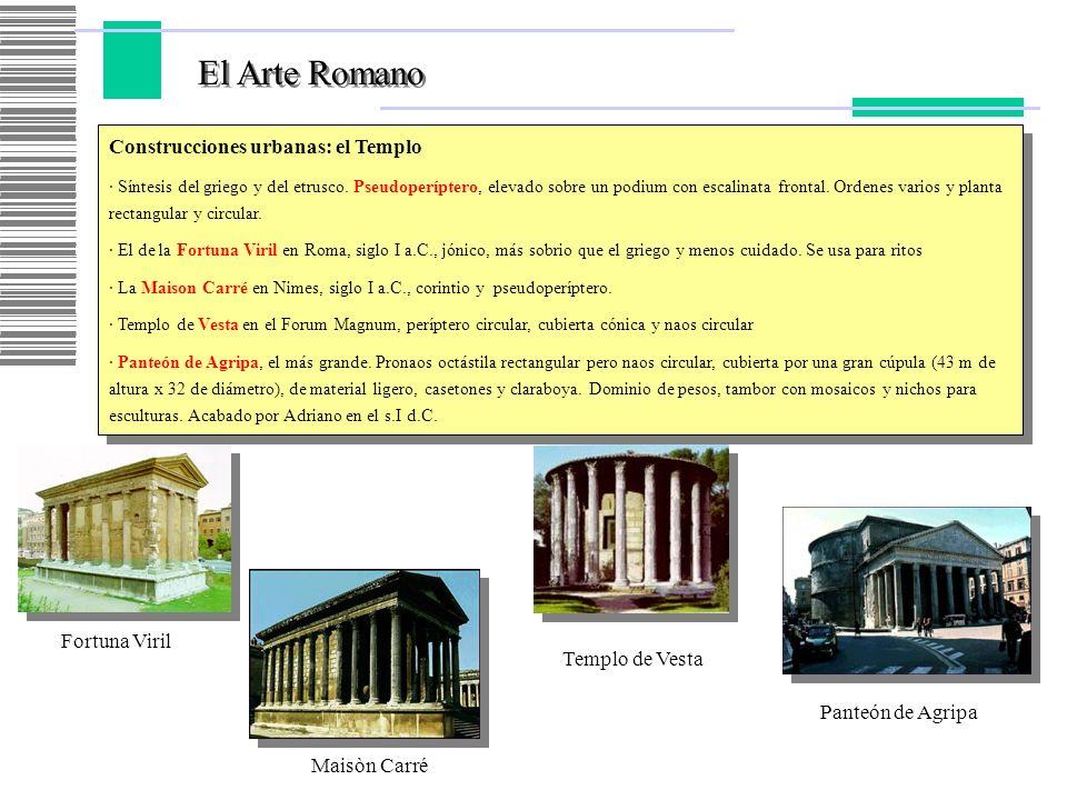 El Arte Romano Construcciones urbanas: el Templo · Síntesis del griego y del etrusco. Pseudoperíptero, elevado sobre un podium con escalinata frontal.