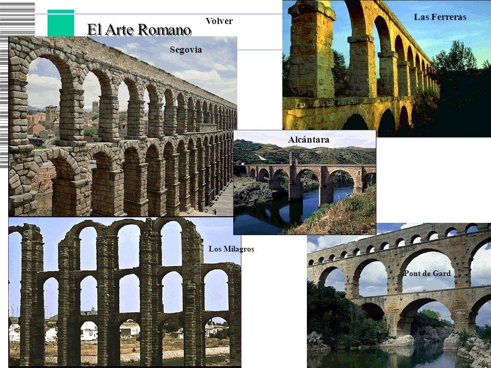 El Arte Romano Volver Segovia Las Ferreras Los Milagros Pont de Gard Alcántara
